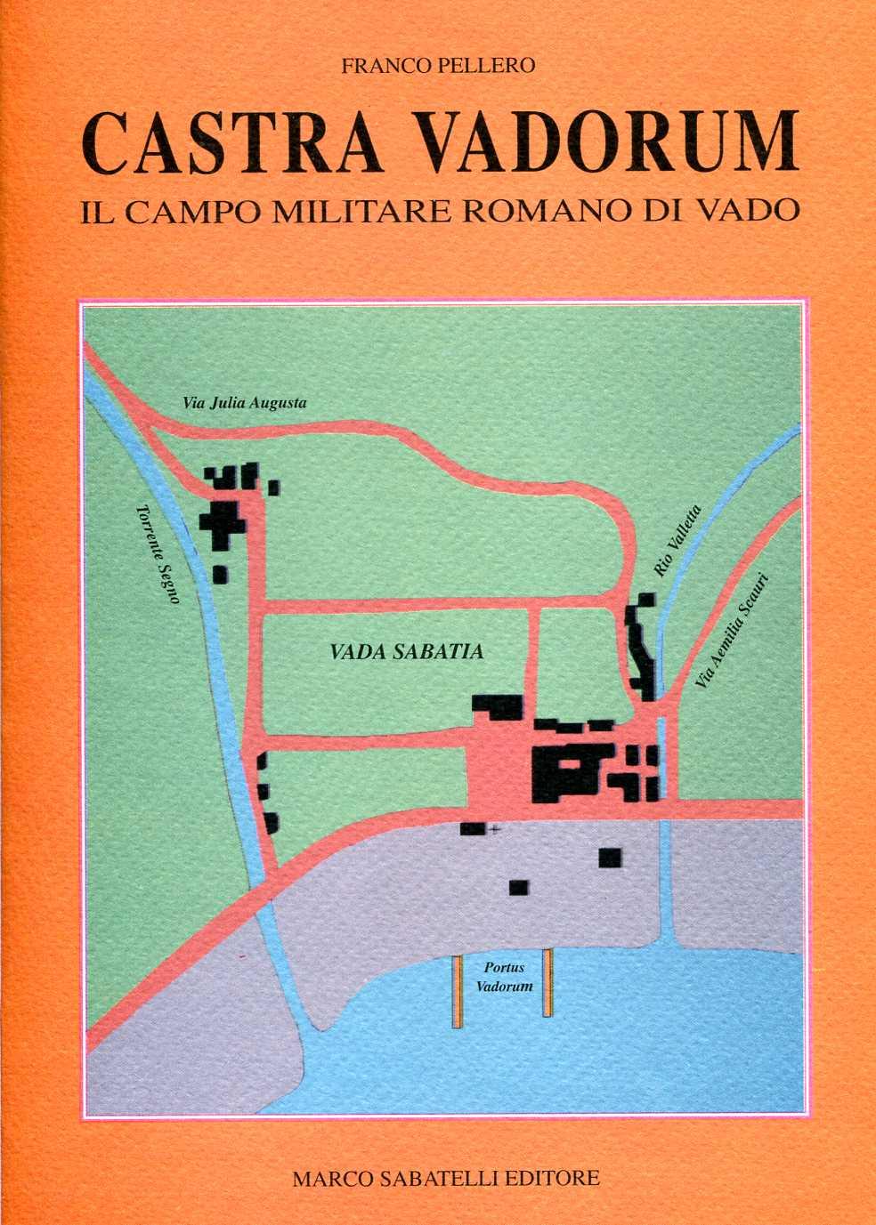 Castra Vadorum - Il campo militare romano di Vado