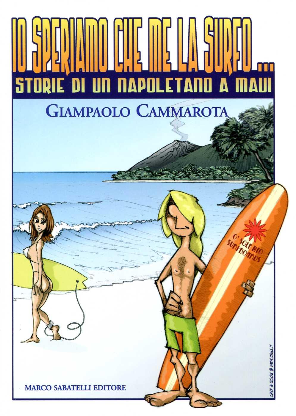 Io speriamo che me la surfo... - Storia di un napoletano a Maui