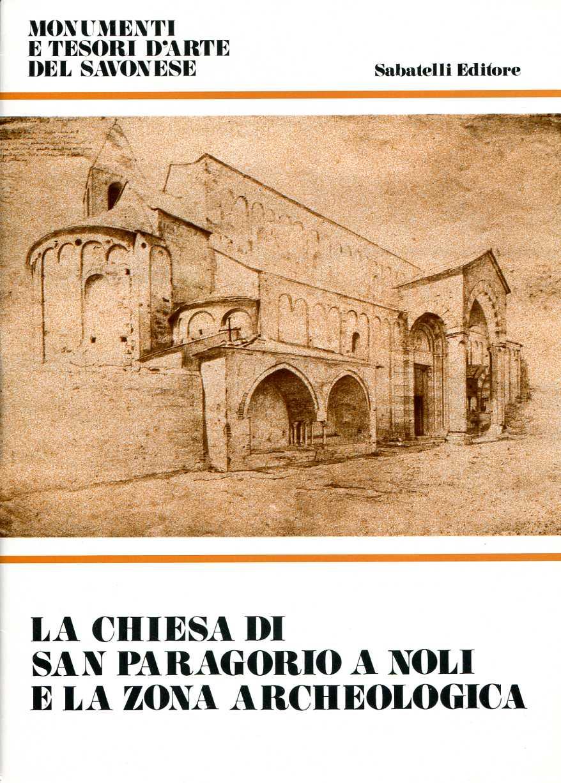 La chiesa di San Paragorio a Noli e la zona archeologica