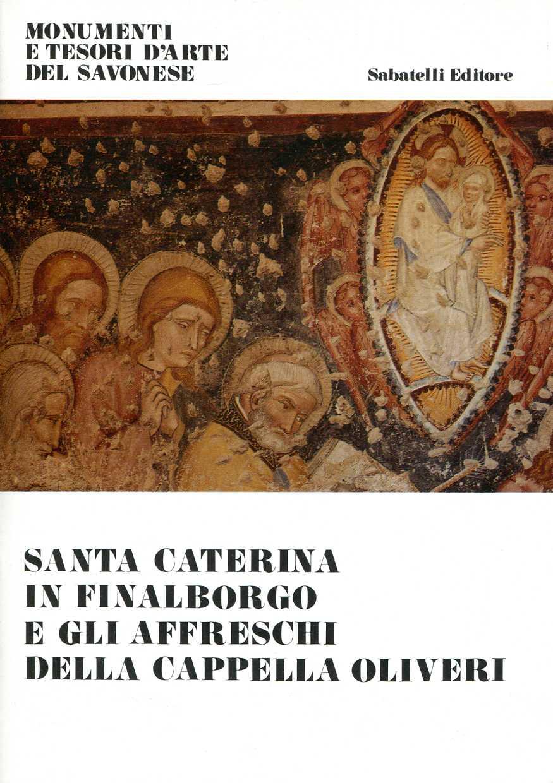 Santa Caterina in Finalborgo e gli affreschi della Cappella Olivieri