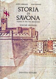 Storia di Savona - Vicende di una vita bimillenaria (Volume Secondo)