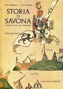 Storia di Savona - Vicende di una vita bimillenaria (Volume primo)