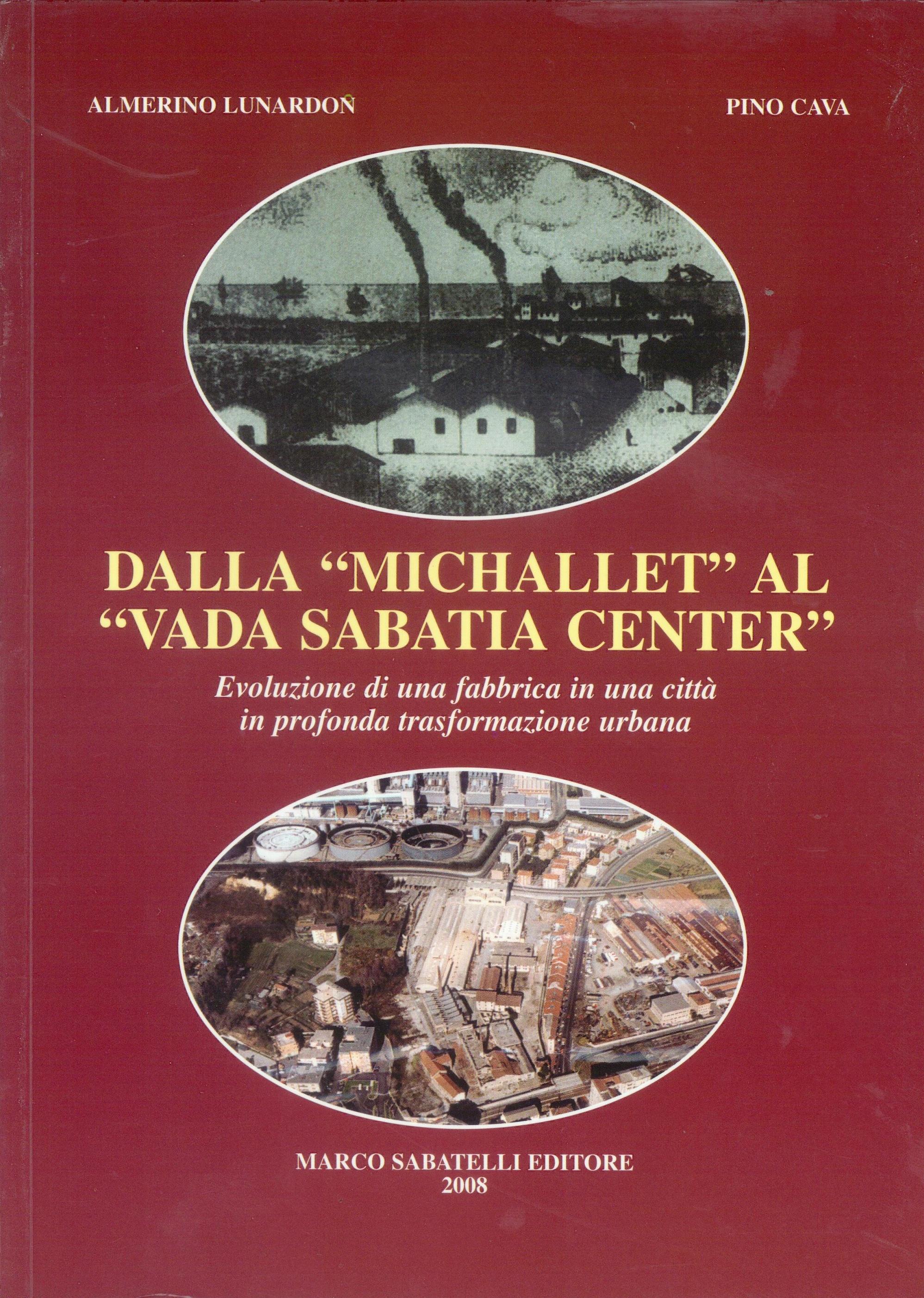 Dalla Michallet alla Vada Sabatia Center