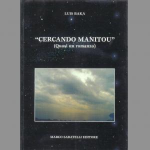 Cercando Manitou (Quasi un romanzo)