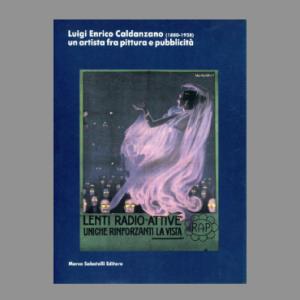 Luigi Enrico Caldanzano (1880-1928) - Un'artista fra pittura e pubblicità